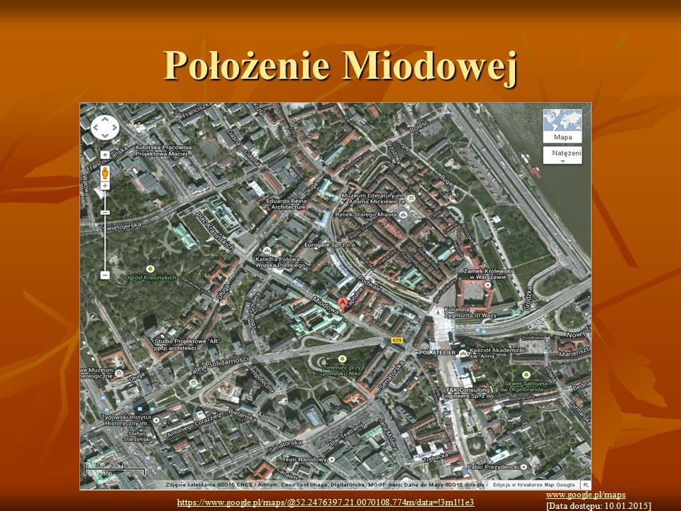 Położenie Miodowej www.google.pl/maps [Data dostępu: 10.01.2015]